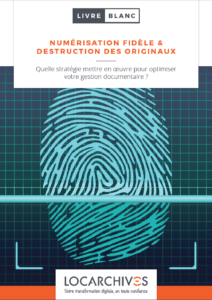 livre blanc Locarchives numérisation fidèle et destruction des originaux